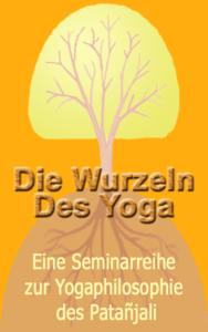 Deo Wurzeln des Yoga - Seminarreihe